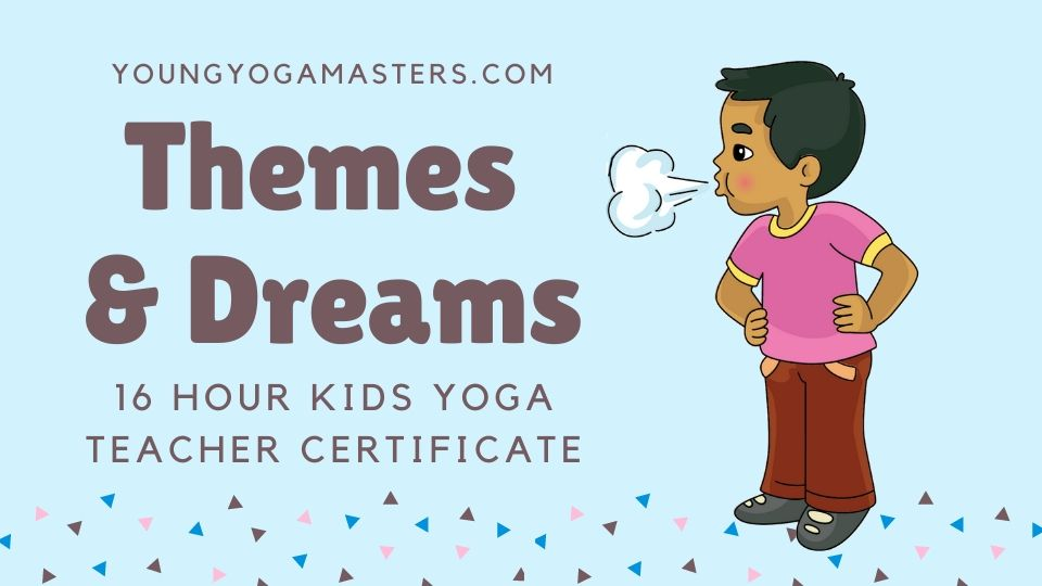 Kids Yoga and Mindfulness Training Themes and Dreams