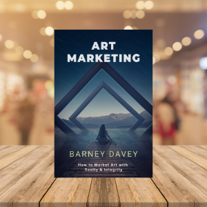 Art Marketing How to Market Art with Sanity & Integrity