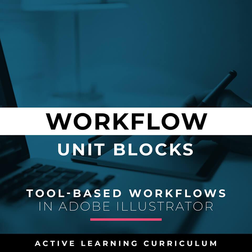 Unit Blocks + Tool Based Workflows