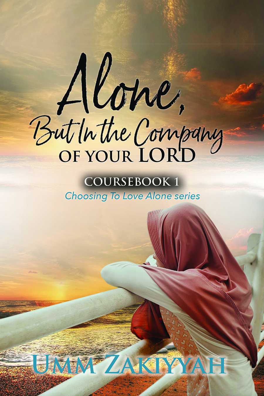 Cover of Alone, But In the Company of Your Lord