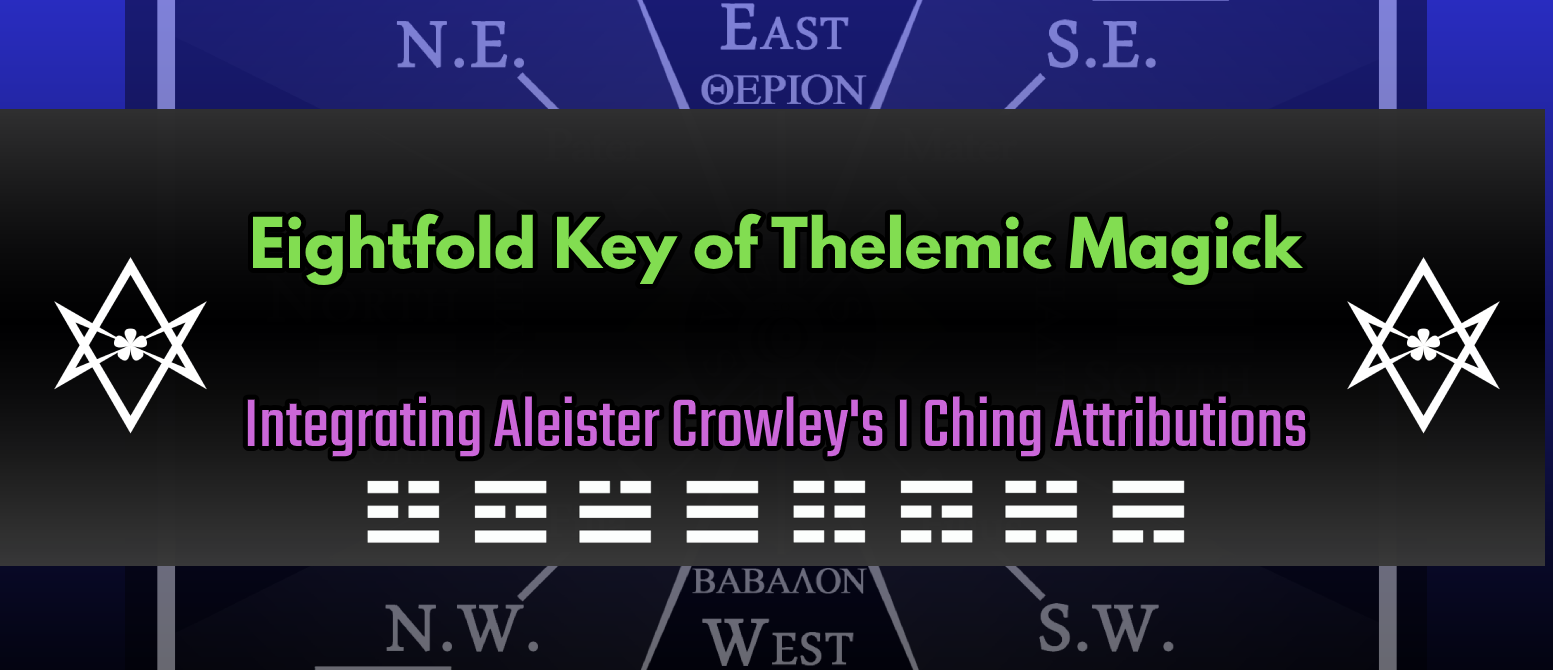 Eightfold Key of Thelemic Magick - Integrating Aleister Crowey