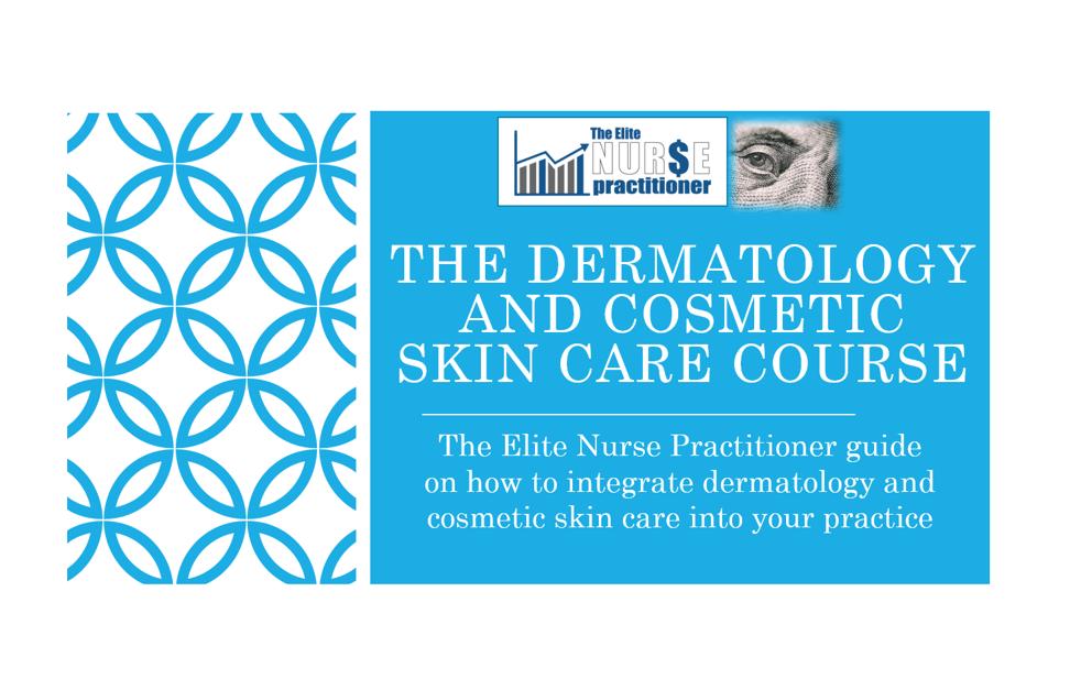 dermatology course nurse practitioner dermatology the elite nurse practitioner