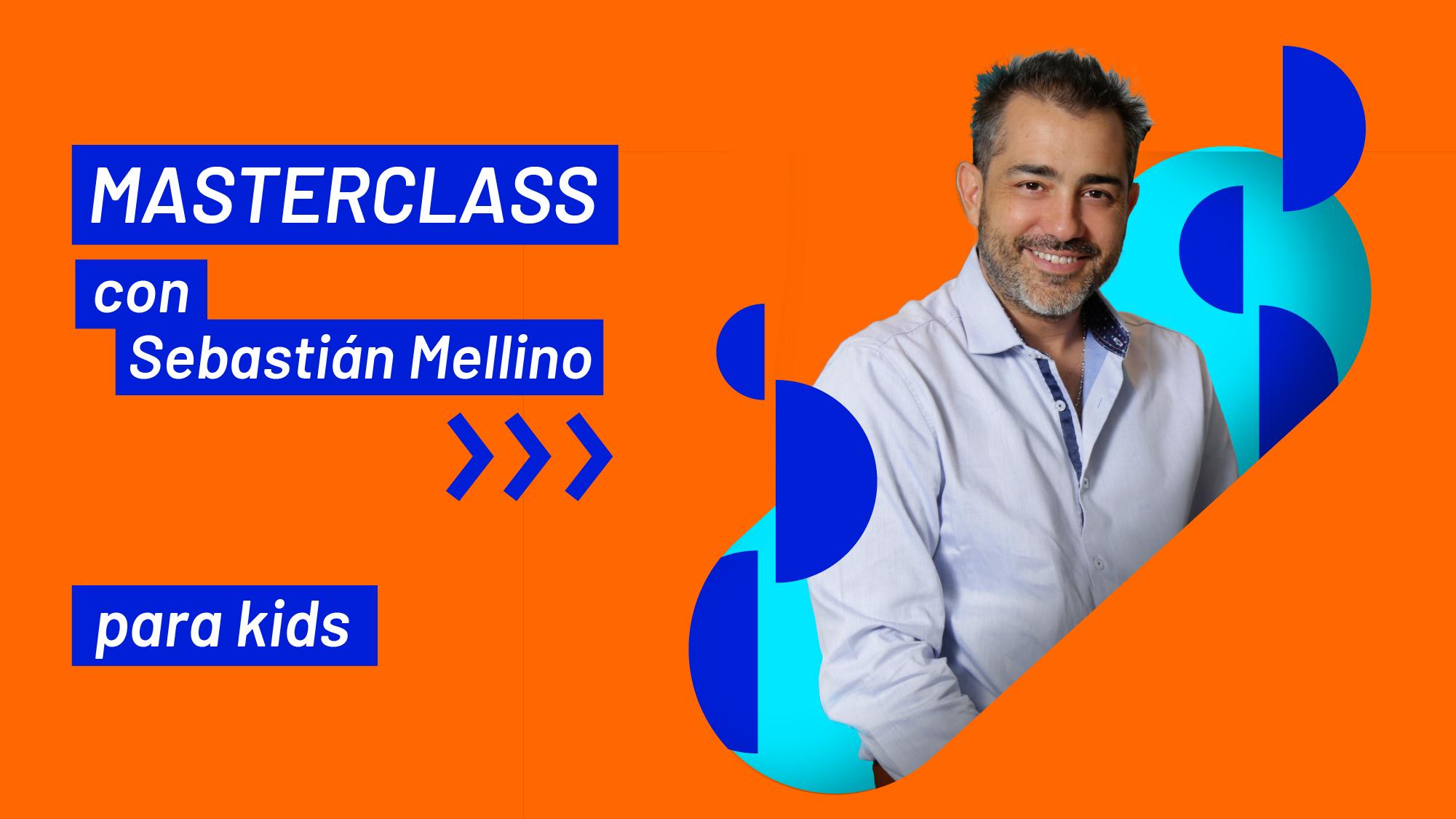 Masterclass Sebastian Mellino para kids
