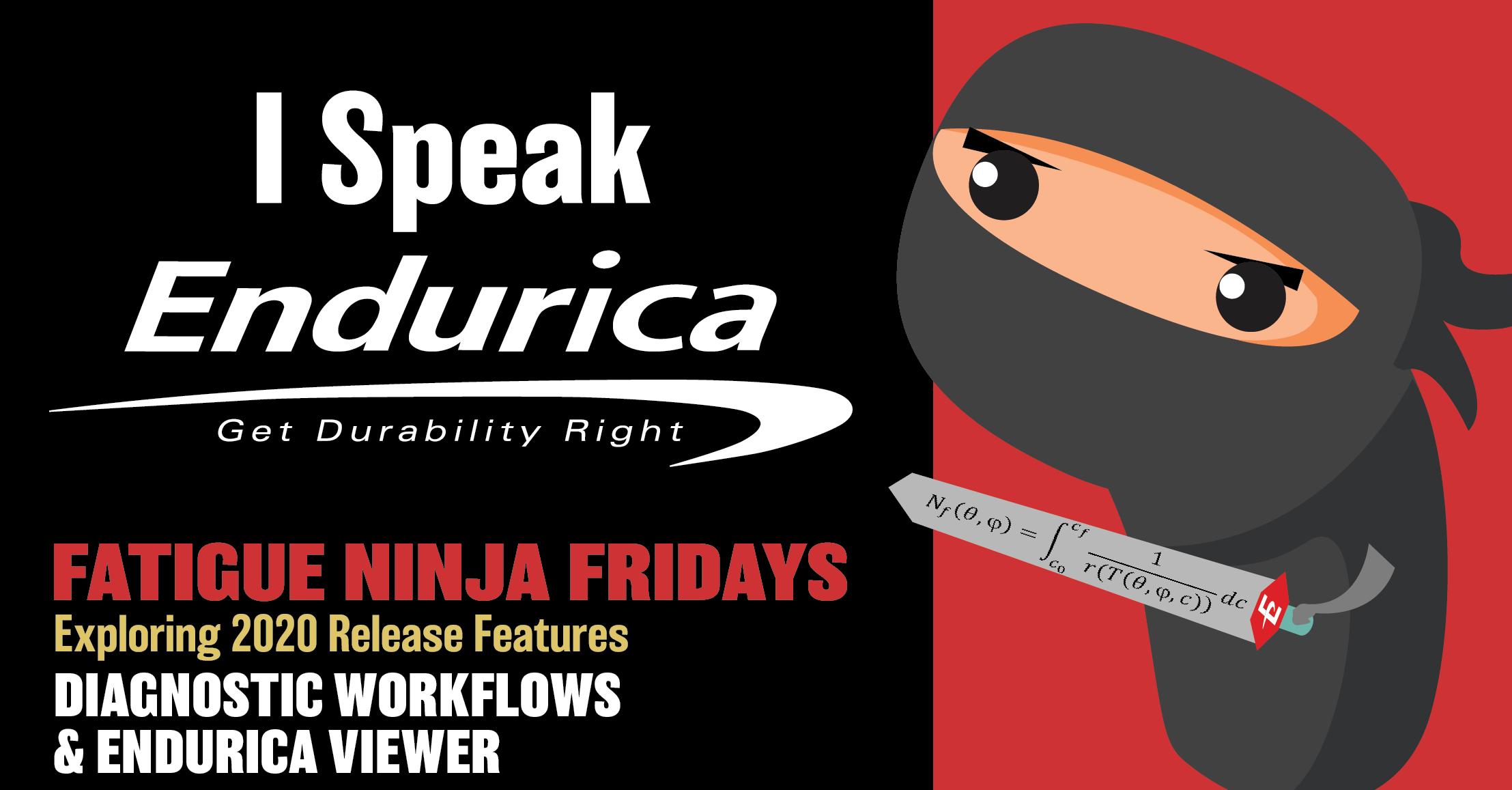 Endurica Fatigue Ninja Friday #2