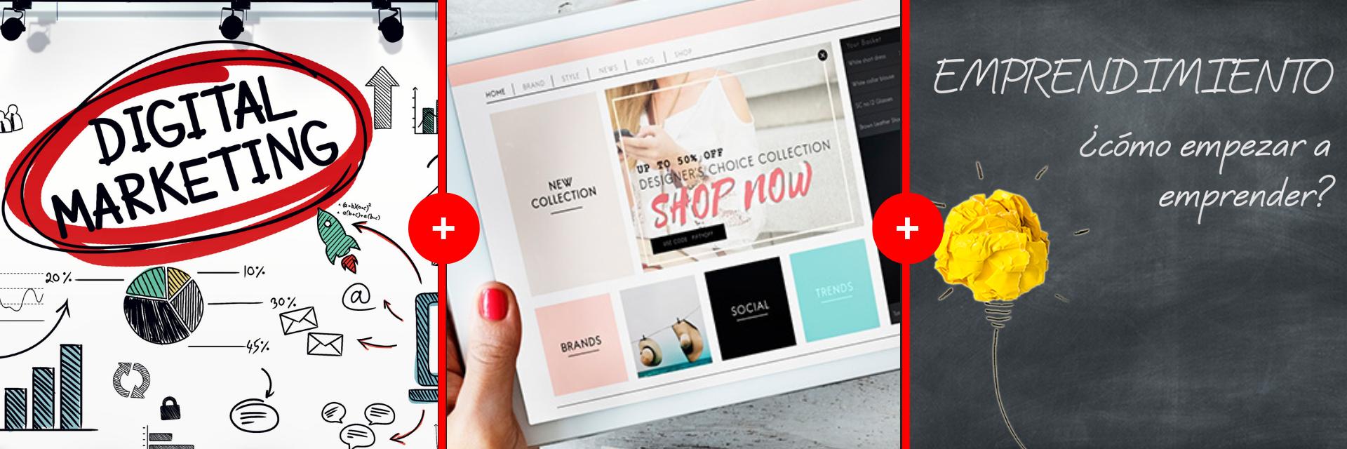 PACK x 3: Marketing Digital + eCommerce + Emprendimiento