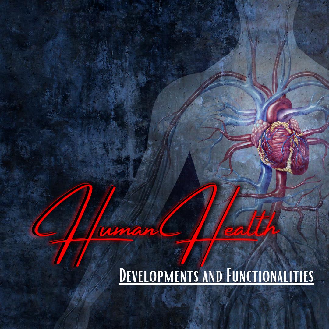 Human Health Developments and Functionalities