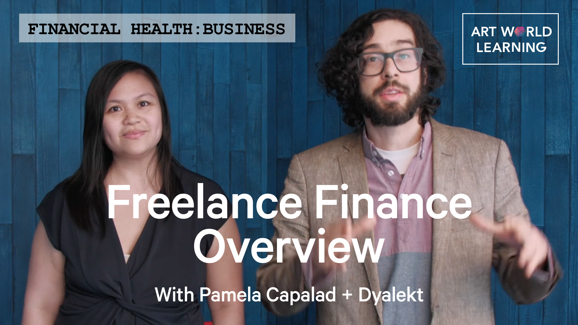 Picture of Pamela Capalad on left and Dyalekt on right with words: Financial Health: Business, Freelance Finance Overview with Pamela Capalad + Dyalekt. Art World Learning logo in top right.