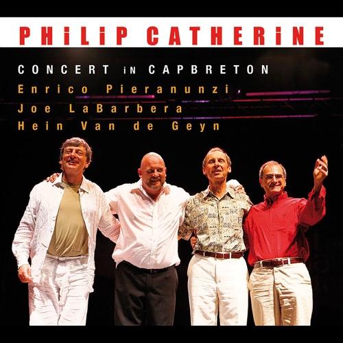 Concert in Capbreton (feat. Enrico Pieranunzi, Joe LaBarbera & Hein van de Geyn) van Philip Catherine