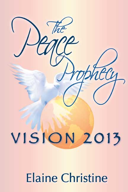 The Peace Prophecy Vision 2013