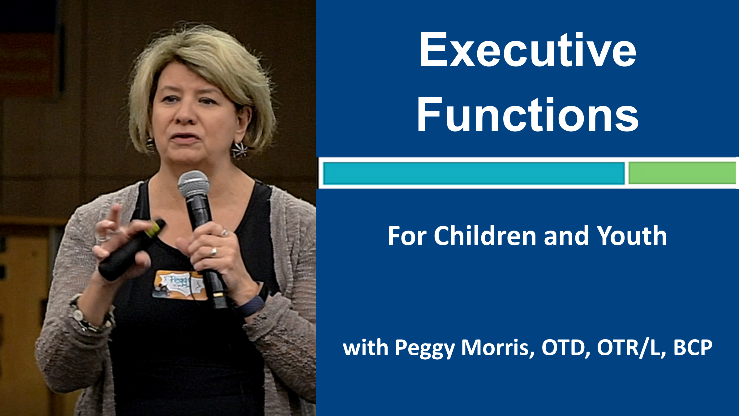 Webinar 2: Executive Functions for Children and Youth with Peggy Morris, OTD, OTR/L, BCP