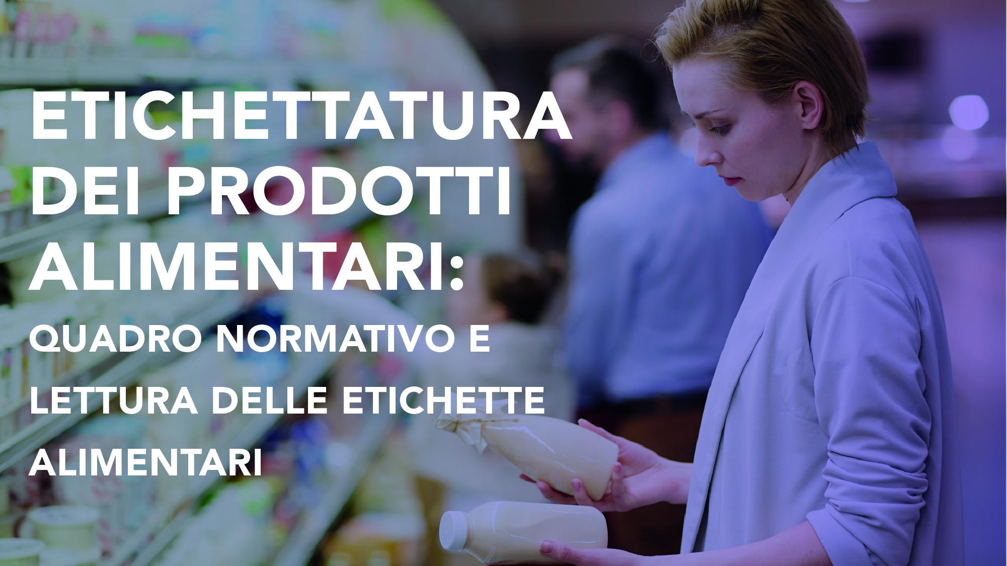 Corso-Online-Etichettatura-dei-Prodotti-Alimentari-Quadro-Normativo-e-Lettura-delle-Etichette-Alimentari-Life-Learning