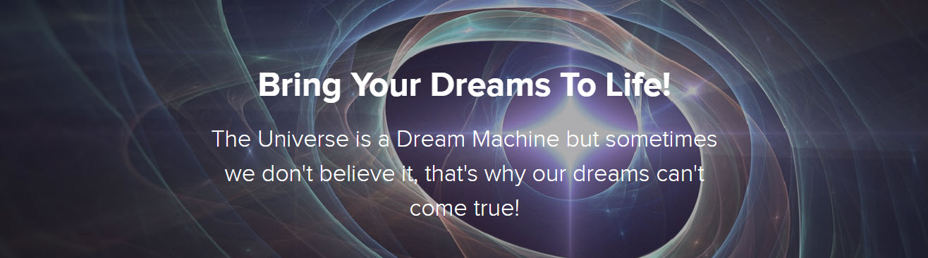 Bring Your Dreams To Life!