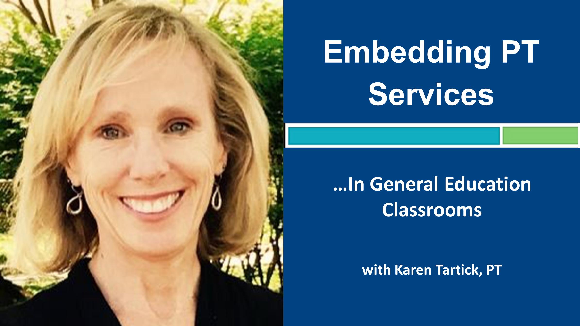 Webinar 3: Embedding PT in General Education Classrooms