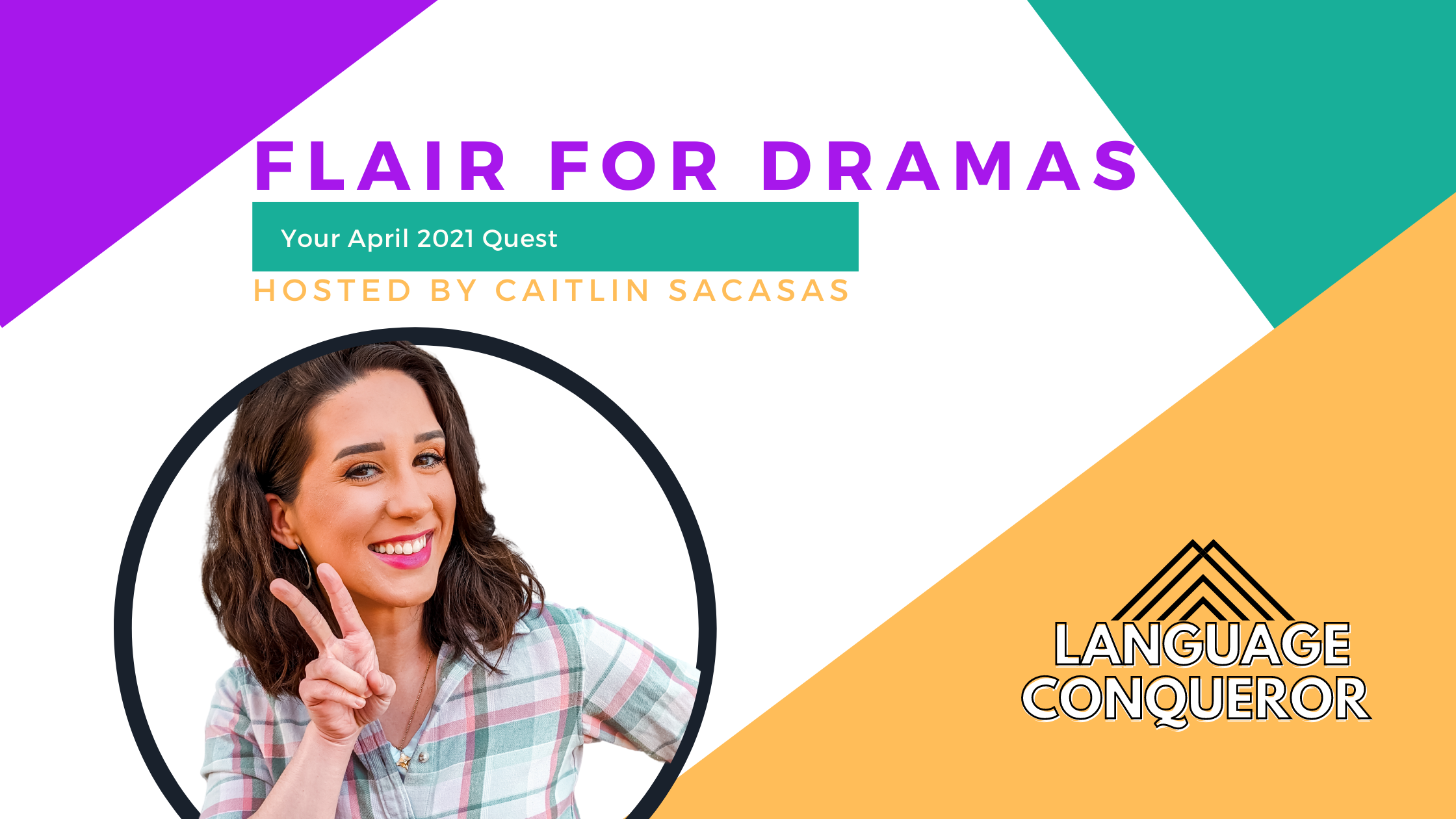 Flair for Dramas: Your April 2021 Quest Hosted by Caitlin Sacasas