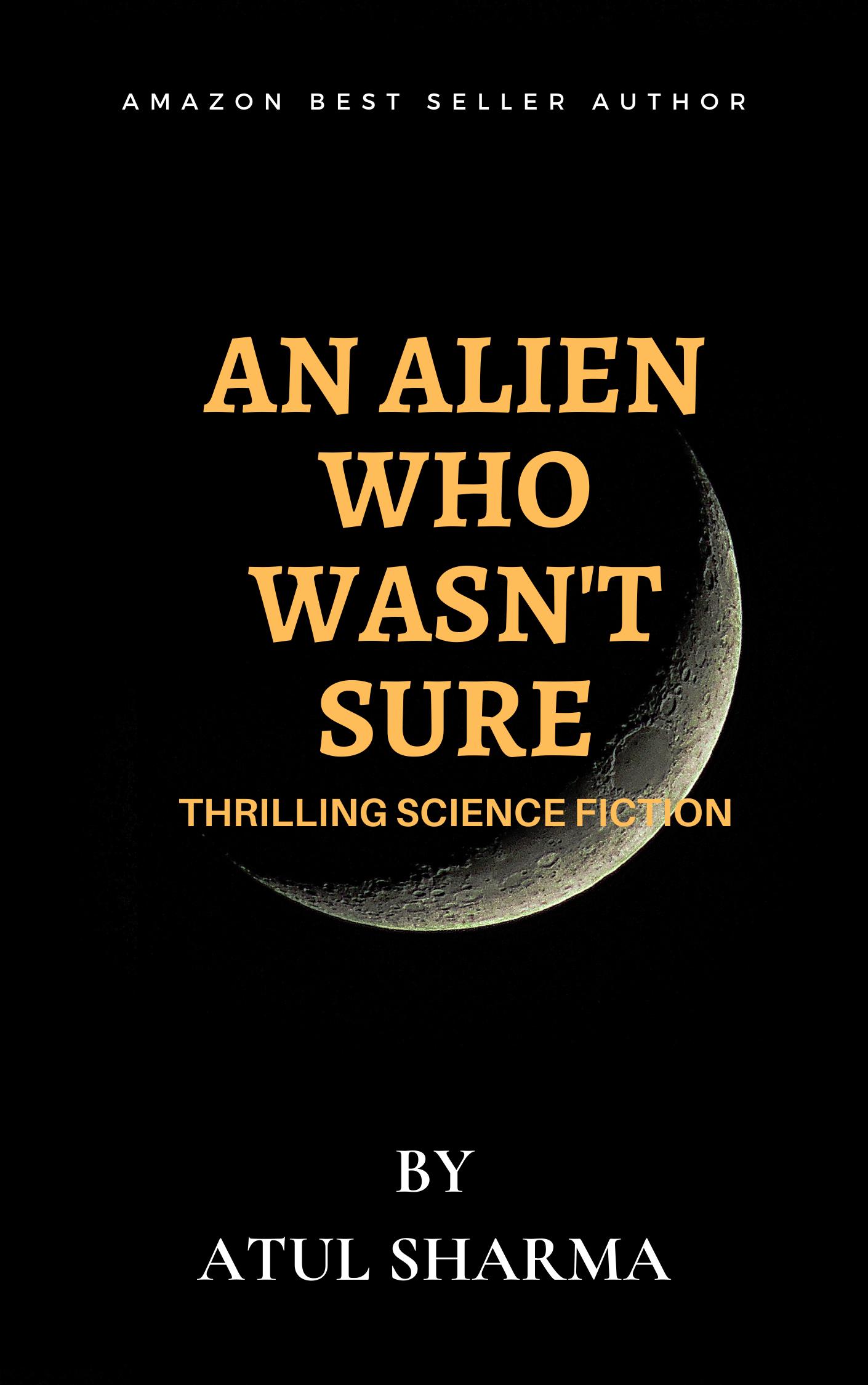 An Alien who wasn't sure