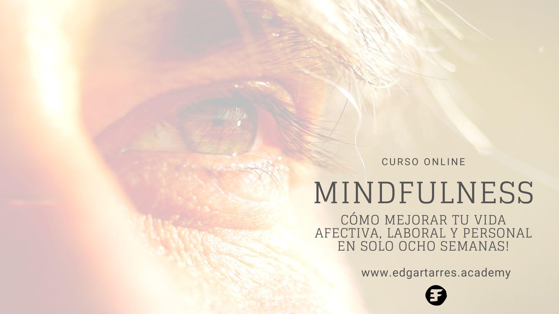 curso online mindfulness como mejorar tu vida afectiva, laboral y personal en solo ocho semanas
