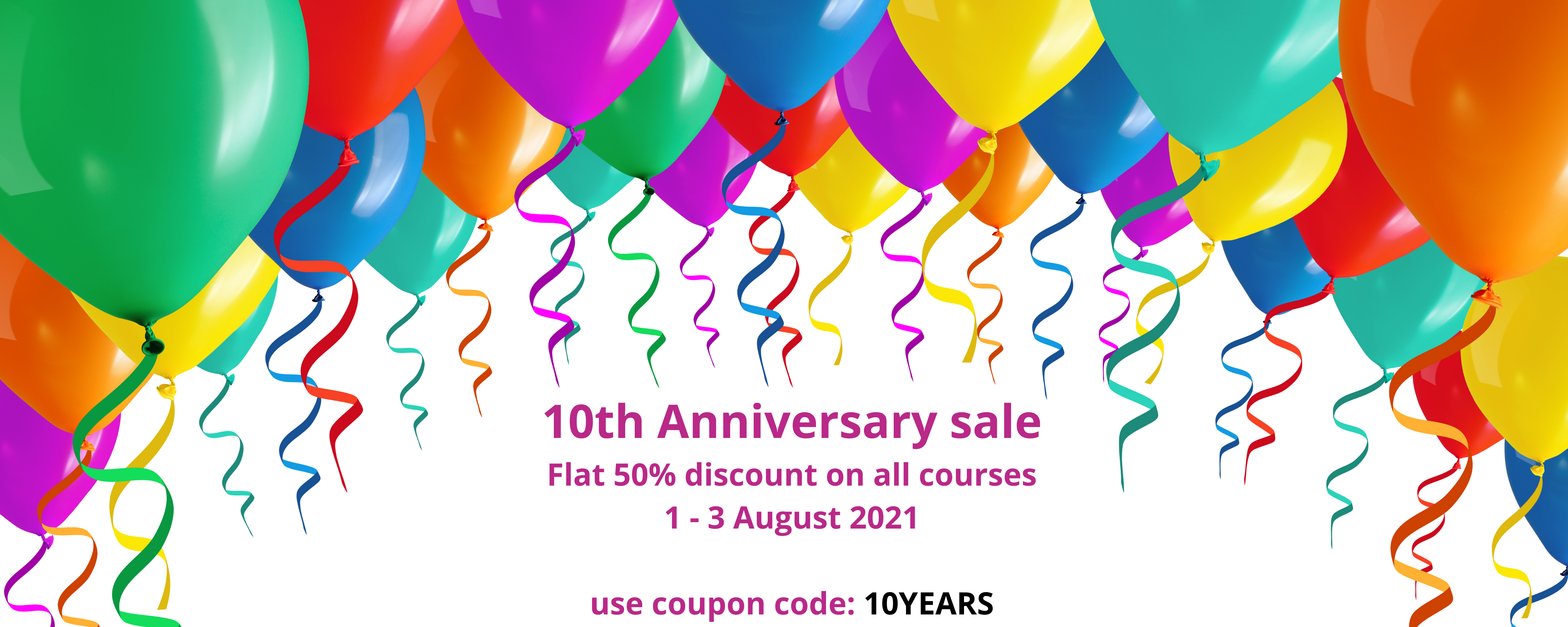 10th Anniversary sale 50% use coupon 10YEARS