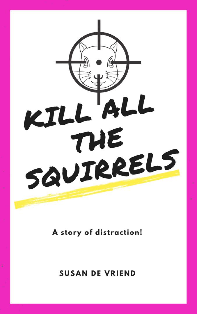 Kill All the Squirrels