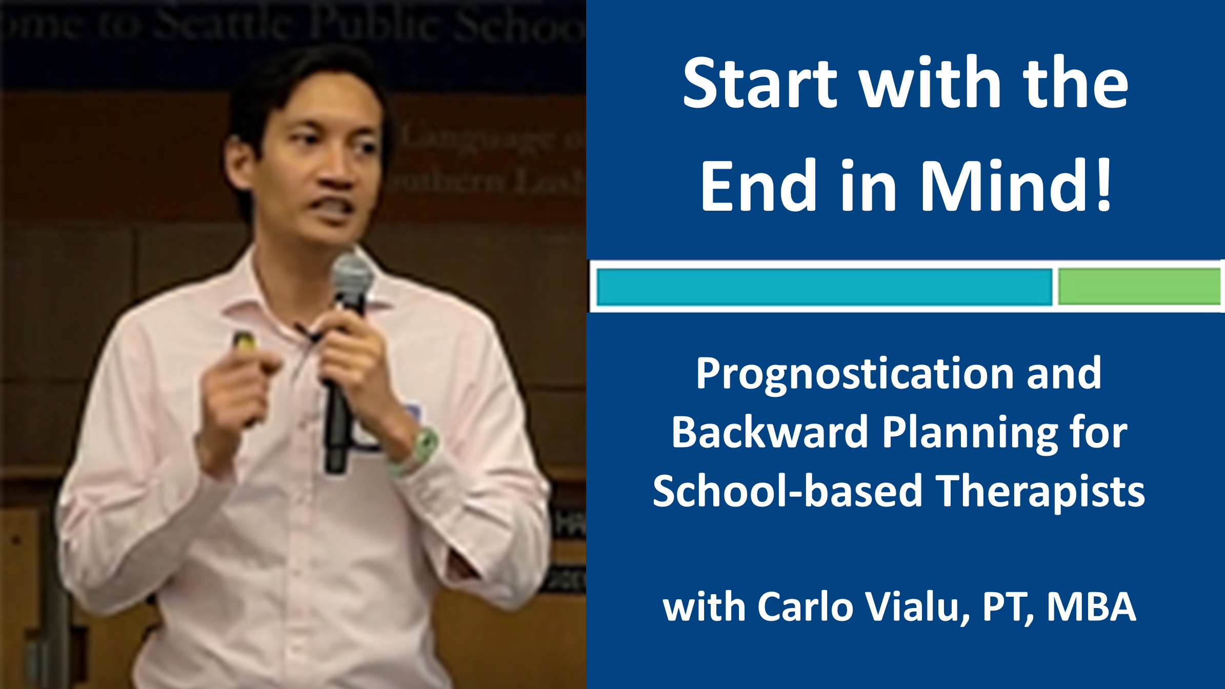 Webinar 1: Start with the End in Mind! with Carlo Vialu, PT, MBA