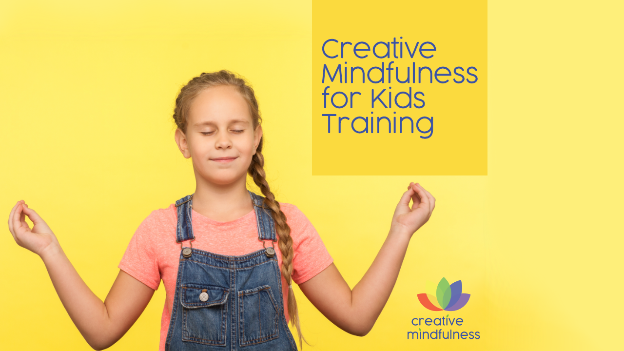 Creative Mindfulness for Kids Training