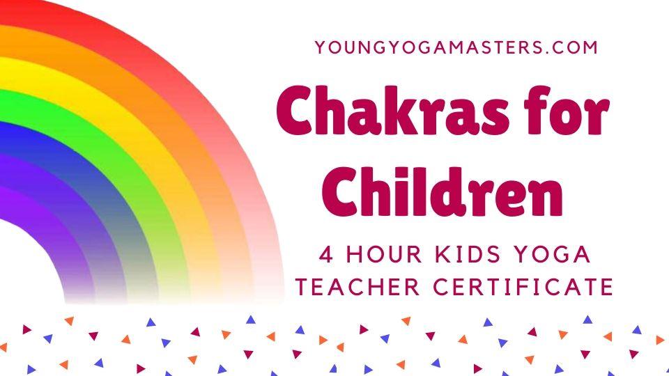 Chakras for Children Online Kids Yoga Teacher Training