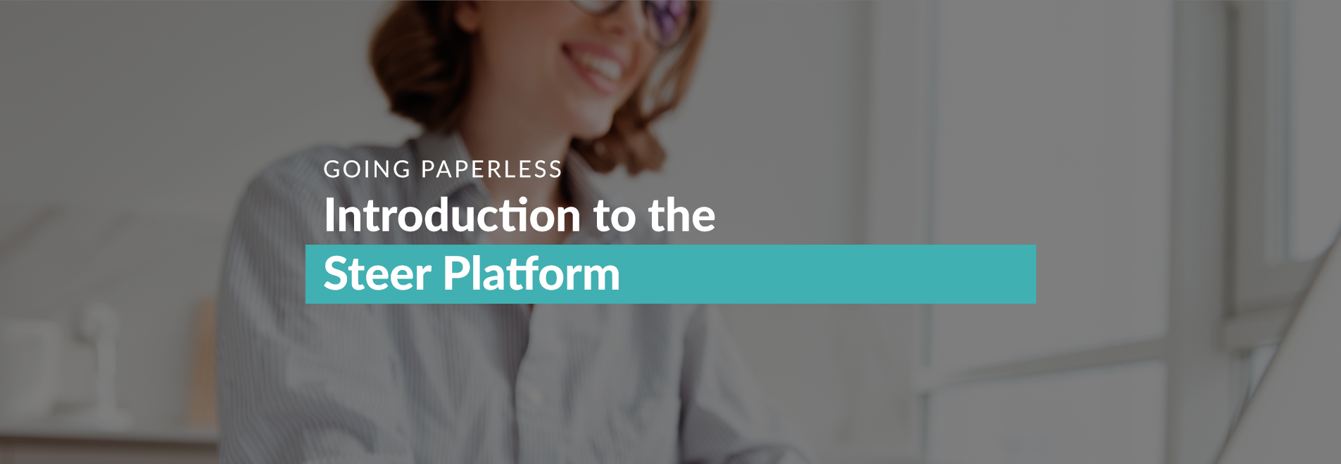 GO PAPERLESS: Improving process efficiency through digital forms and workflows
