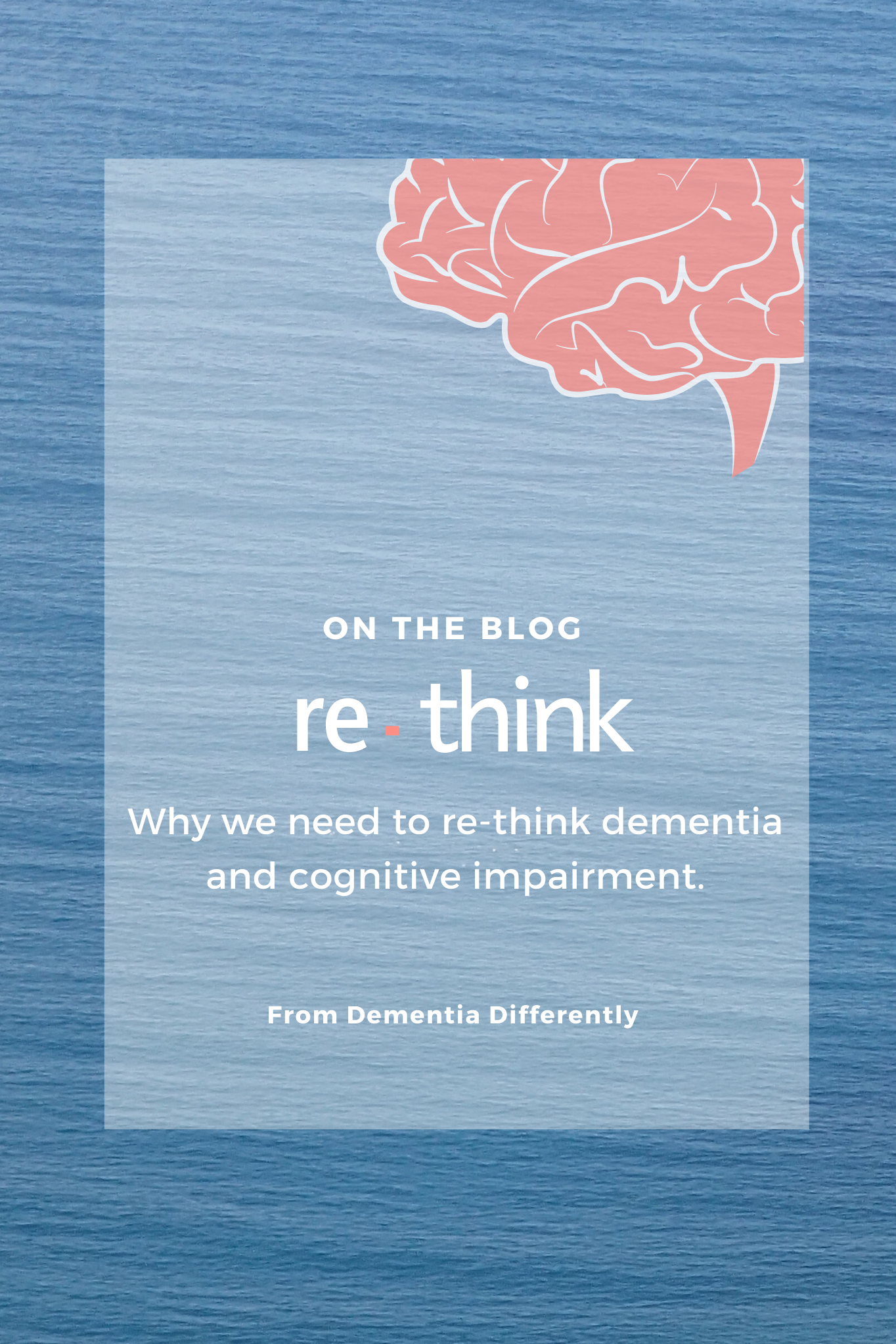 subscribe to our blog: re-think: why we need to re-think dementia and cognitive impairment.