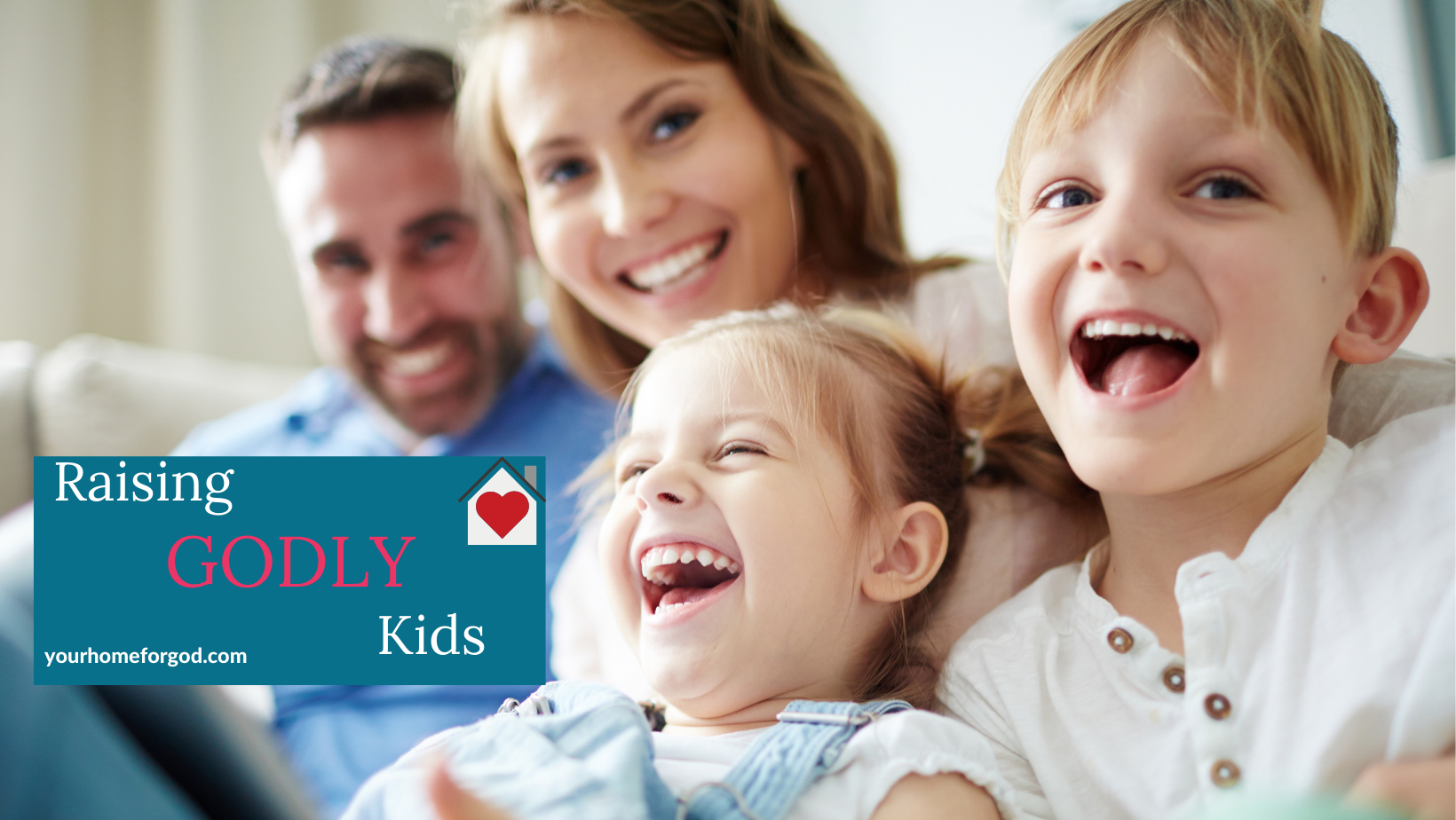 Your Home For God, raising-godly-kids-course