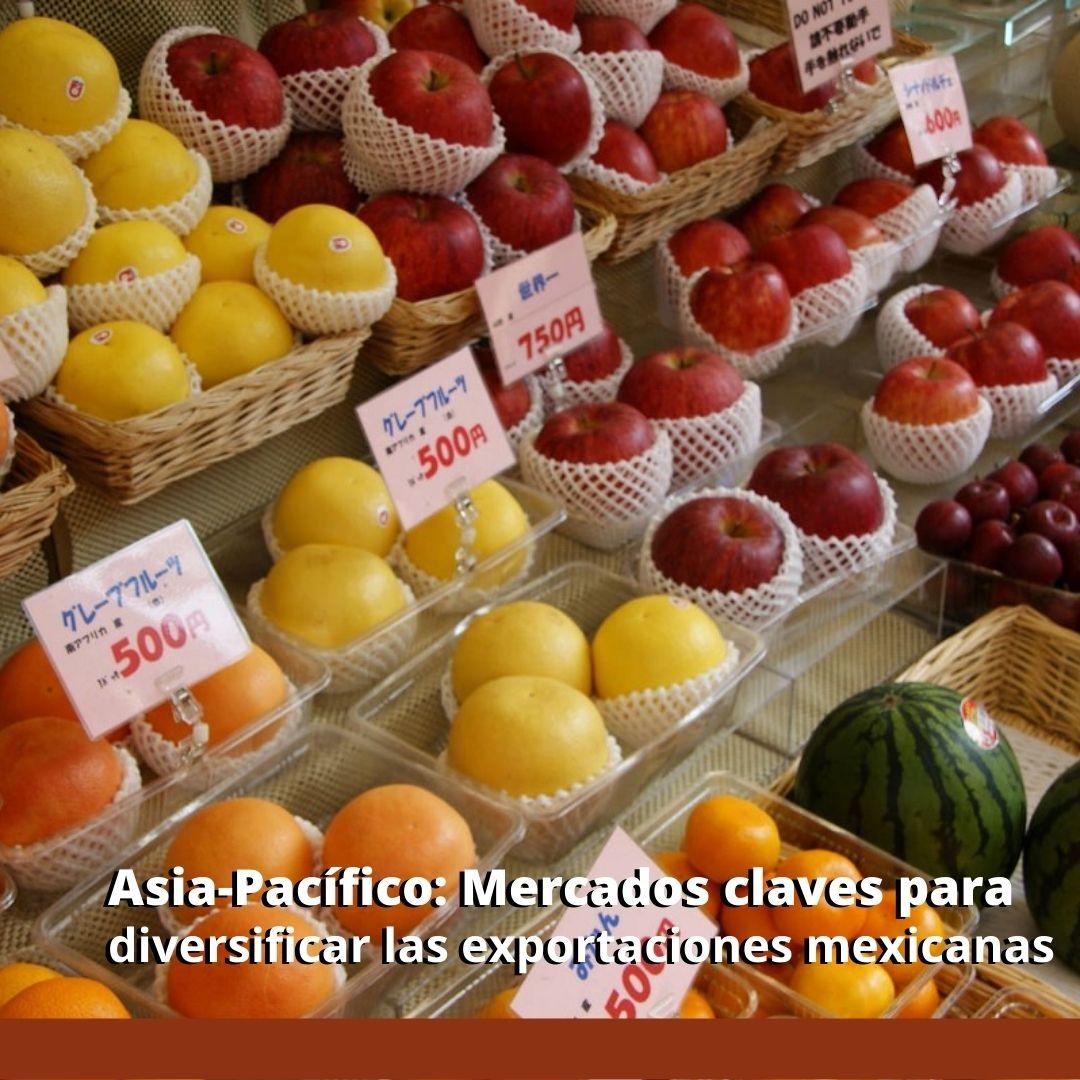 Asia-Pacífico: Mercados claves para diversificar las exportaciones mexicanas